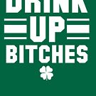 Drink Up Bitches -St. Patrick's Day Womens Tank Top by 785Tees