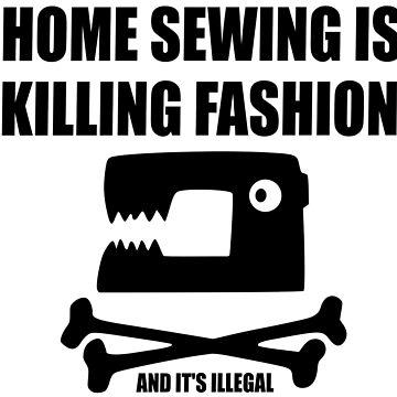 Home Sewing is Killing Fashion by MGakowski