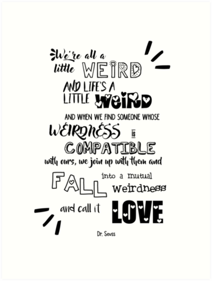 High Quality Weird Love Dr. Seuss Quote By Abbeywig