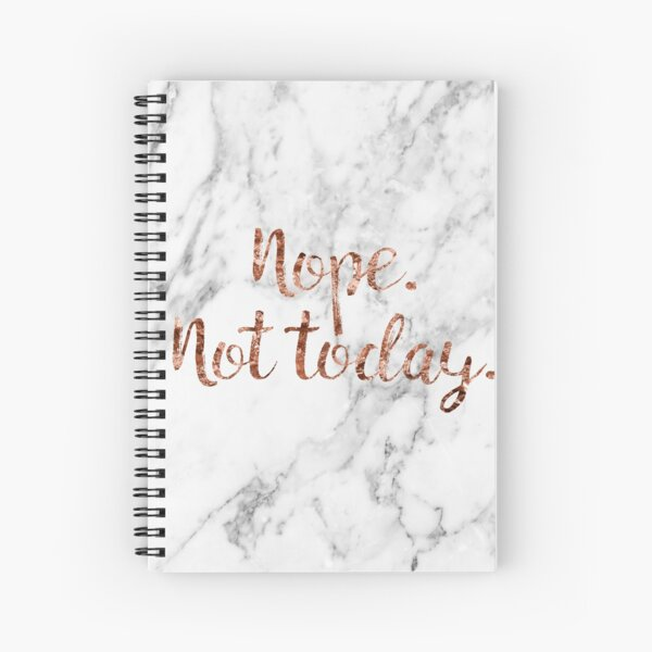 Nope not today - rose gold marble Spiral Notebook