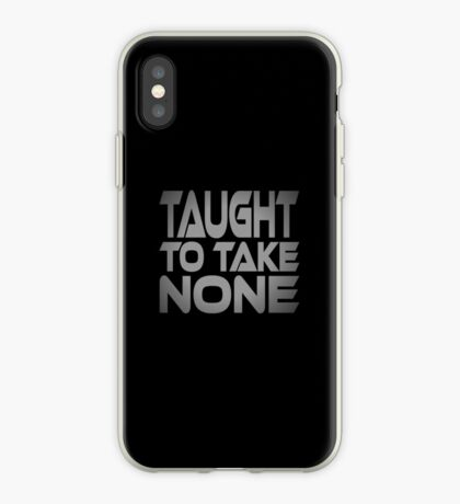 Taught to Take None iPhone Case