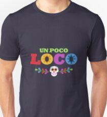 UN POCO LOCO Unisex T-Shirt