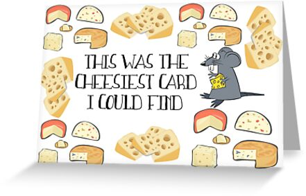 Cheesy Greeting Card - Pun by Laura-Lise Wong