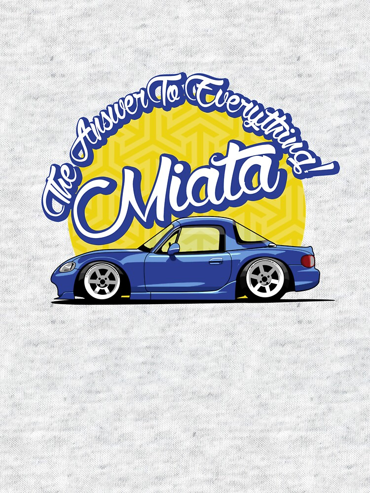 Miata - The Answer To Everything by carguy88