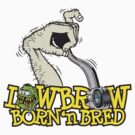 Lowbrow Born 'n Bred by Rob Stephens