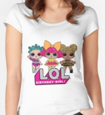LOL Surprise Dolls Birthday Girl Women's Fitted Scoop T-Shirt