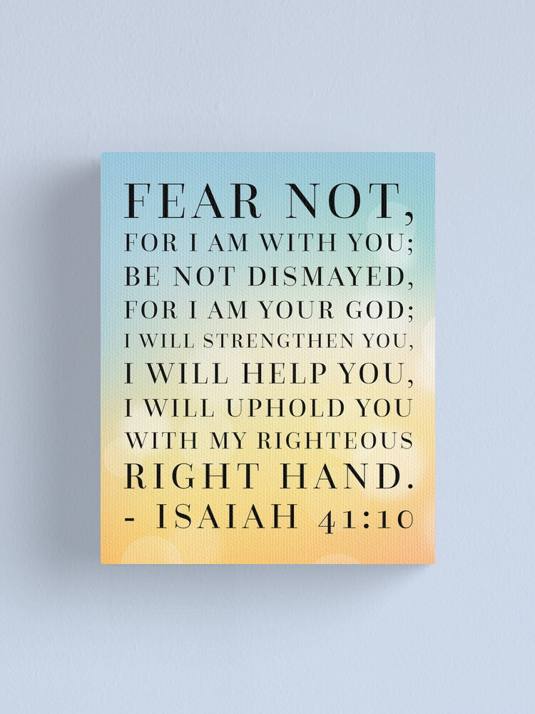 Alternate view of Isaiah 41:10 Bible Quote Canvas Print