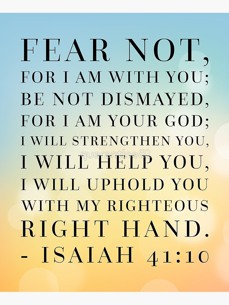 Isaiah 41:10 Bible Quote by quarantine81