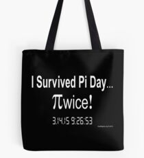 I Survived Pi Day Twice! Tote Bag