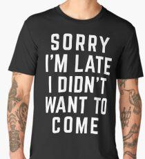 Sorry I'm Late Funny Quote Men's Premium T-Shirt