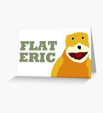 Flat Eric  Greeting Card