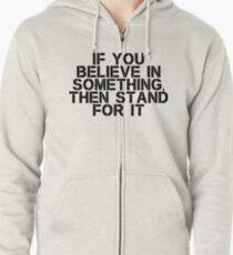 Believe In Something Zipped Hoodie