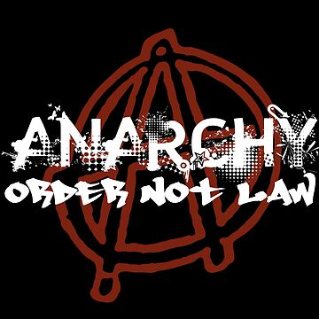 Anarchy - Order Not Law! Circle A T-Shirt by iNukeDesign