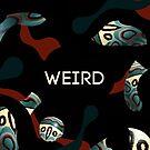 « Weird as f*ck » par Alizée Laurence