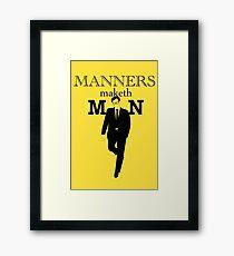 Manners Maketh Man Framed Print