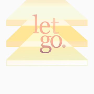 Let Go (ego) by typetypeteetees