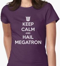 Keep Calm and Hail Megatron Women's Fitted T-Shirt