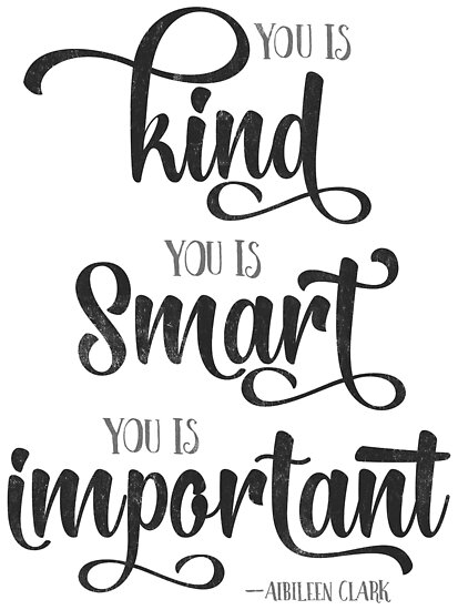 You Is Kind You Is Strong You Is Important Quote Posters By