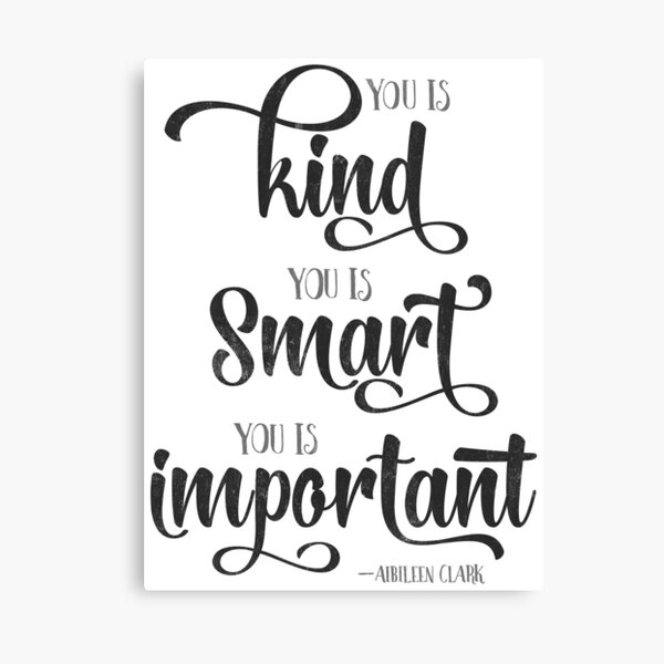 You is Kind, You is Strong, You is Important Quote Canvas Print
