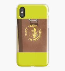 Don't Panic, I'm Psychotic. iPhone Case