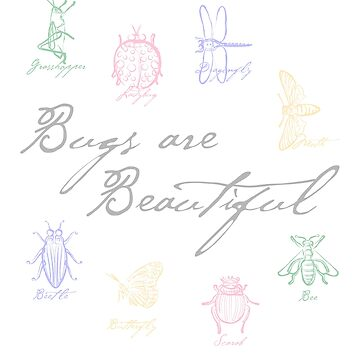 Bugs are Beautiful by evisionarts