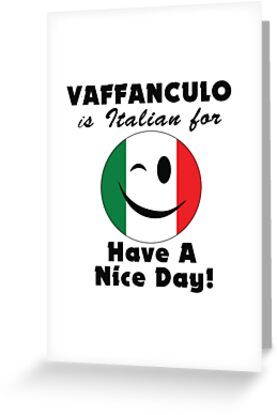 Vaffanculo Is Italian For Have A Nice Day Wink