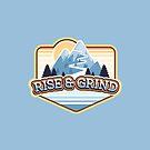 Rise and Grind  by Amanda Weedmark