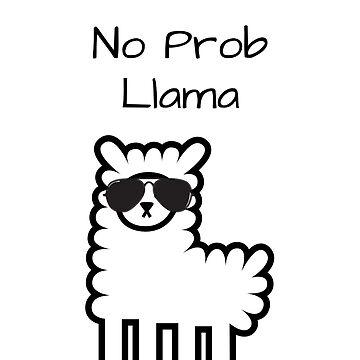 No Prob Llama by funquips