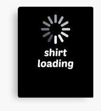 Shirt Loading Spinner Funny Novelty Canvas Print