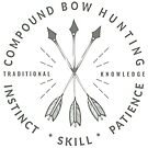 Compound Bow Hunting, Traditional Knowledge - Instinct Skill Patience, Traditional Bow Arrow Hunter gift by VisionQuestArts