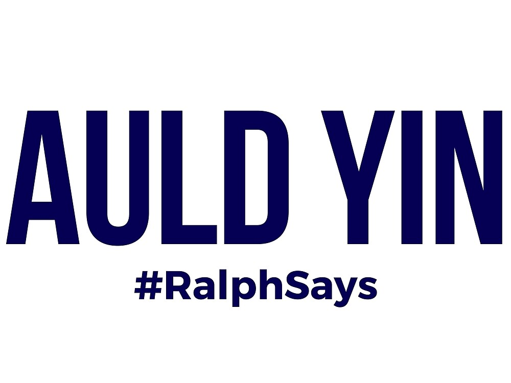 #RalphSays - Auld Yin by ralphsaysthings