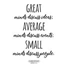 Great Minds Discuss Ideas Quote by Incognita Enterprises