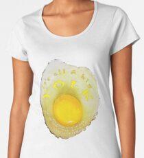 IT IS A BIG YOLK... keep laughing! Women's Premium T-Shirt