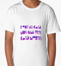 If Only Closed Minds Came with Closed Mouths Deco Text Long T-Shirt