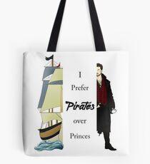 I prefer Pirates over Princes Tote Bag