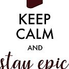 Keep Calm and Stay Epic – Epicfied rebrand by Kayla Cox