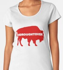 Buffalo Football Playoff Drought Over Women's Premium T-Shirt