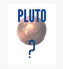Pluto? Photographic Print