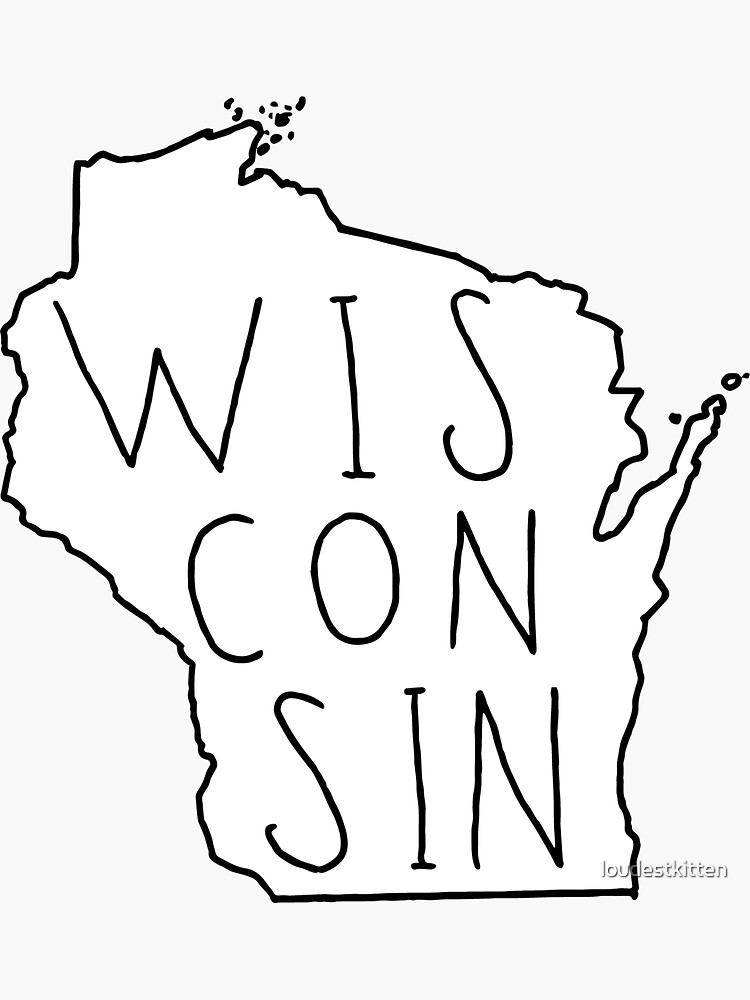 Wisconsin - Text with White Outline by loudestkitten