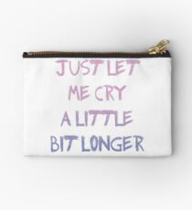 just let me cry, please Studio Pouch