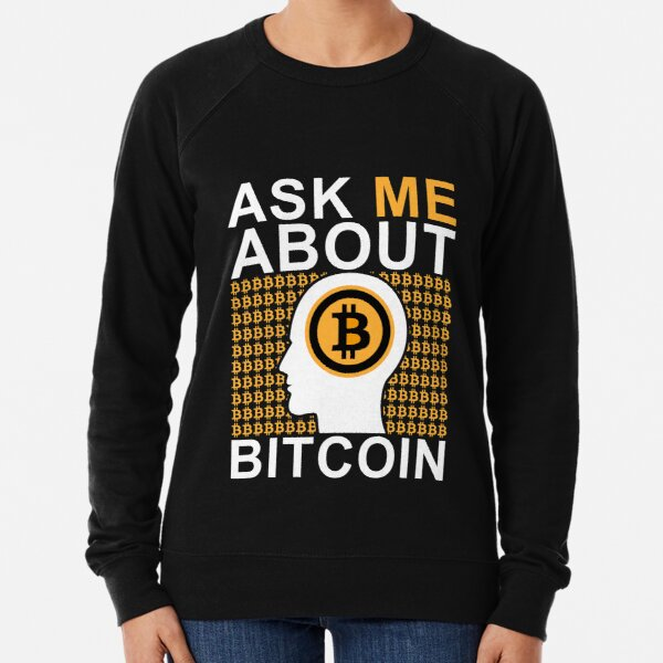 Ask Me About Bitcoin Lightweight Sweatshirt