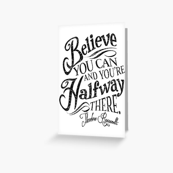 Roosevelt Believe Quote Greeting Card