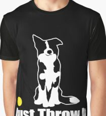 Just Throw It Border Collie Dog | NickerStickers on Redbubble Graphic T-Shirt