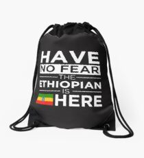 Have No Fear The Ethiopian is here Pride Proud Ethiopia Drawstring Bag
