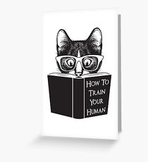 How To Train Your Human Greeting Card