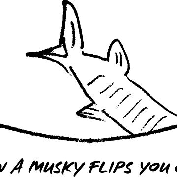 How a Musky Flips You Off by gstrehlow2011