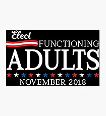 Elect Functioning Adults Photographic Print