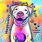 Happiness is a Smiling Pit Bull by WdstckReveries