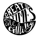Great times are coming | hand lettering by Anastasiia Kucherenko