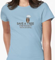 Save A Tree, Wipe Your Butt With An Owl Design 3 Tee Womens Fitted T-Shirt